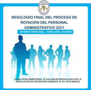 RESULTADO FINAL DEL PROCESO DE ROTACION DE PERSONAL ADMINISTRATIVO 2021