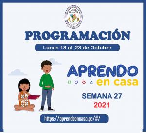 PROGRAMACIÓN DE APRENDO EN CASA DEL 18 AL 23 DE OCTUBRE 2021