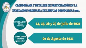 CRONOGRAMA Y DETALLES DE PARTICIPACIÓN EN LA EVALUACIÓN ORDINARIA DE LENGUAS ORIGINARIAS 2021